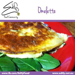 Edify Omelette (see Recipes)