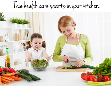 True health care starts in the kitchen