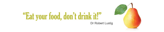 Eat your food, don't drink it! Dr Robert Lustig